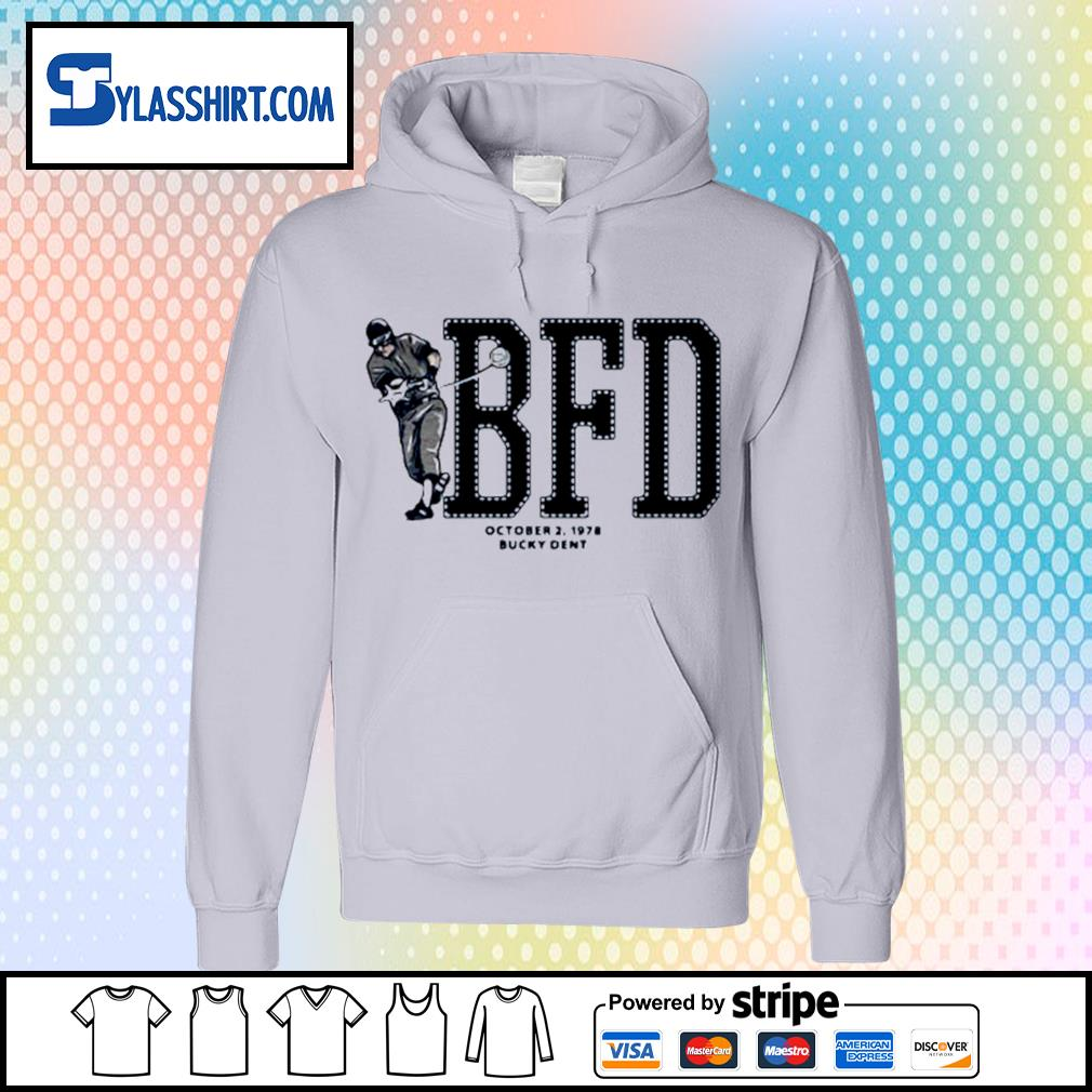 BFD October 2 1978 bucky dent s hoodie