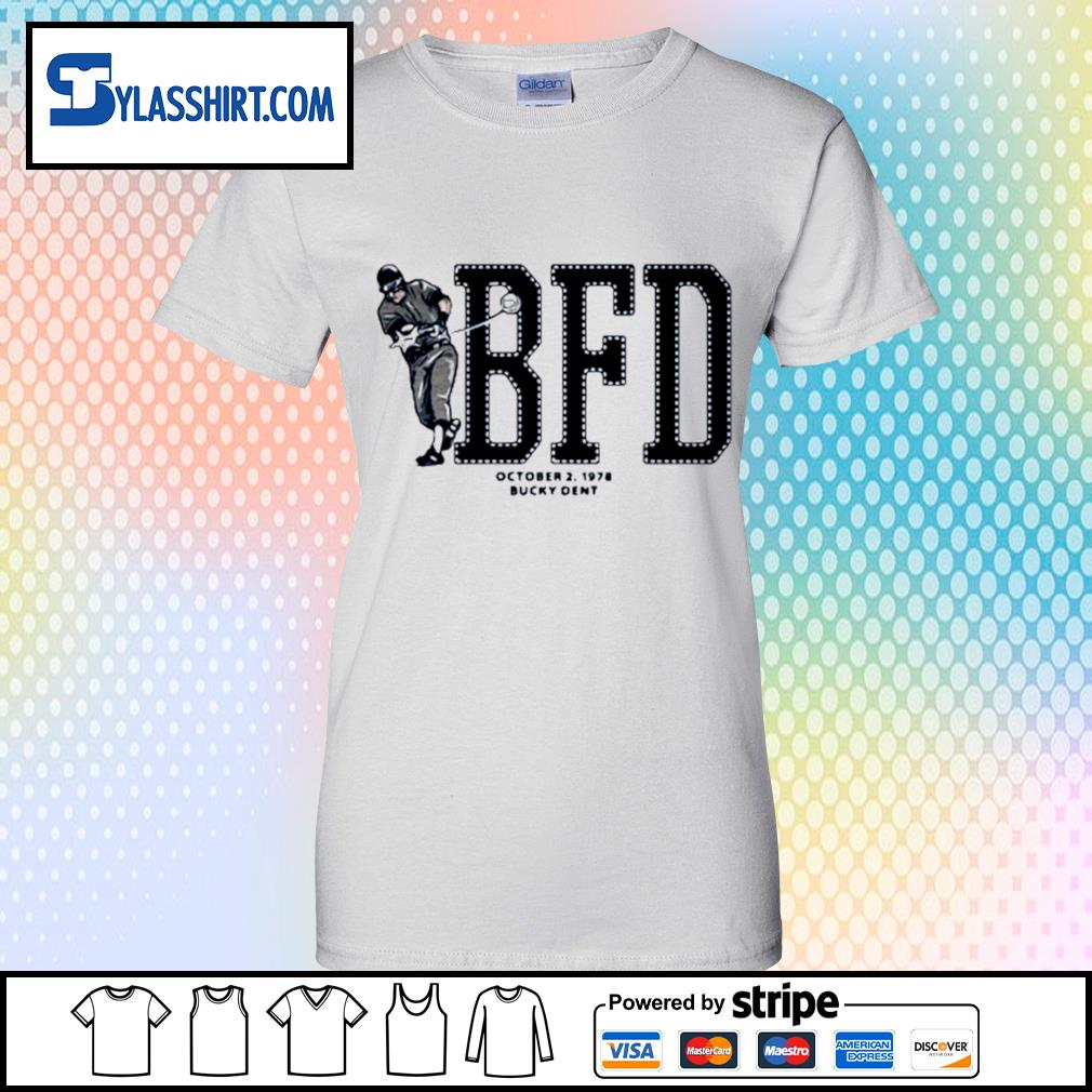 BFD October 2 1978 bucky dent s ladies-tee
