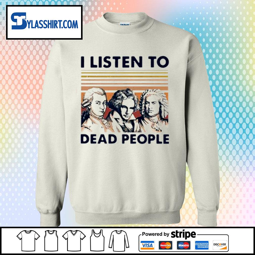 I listen to dead people s sweater