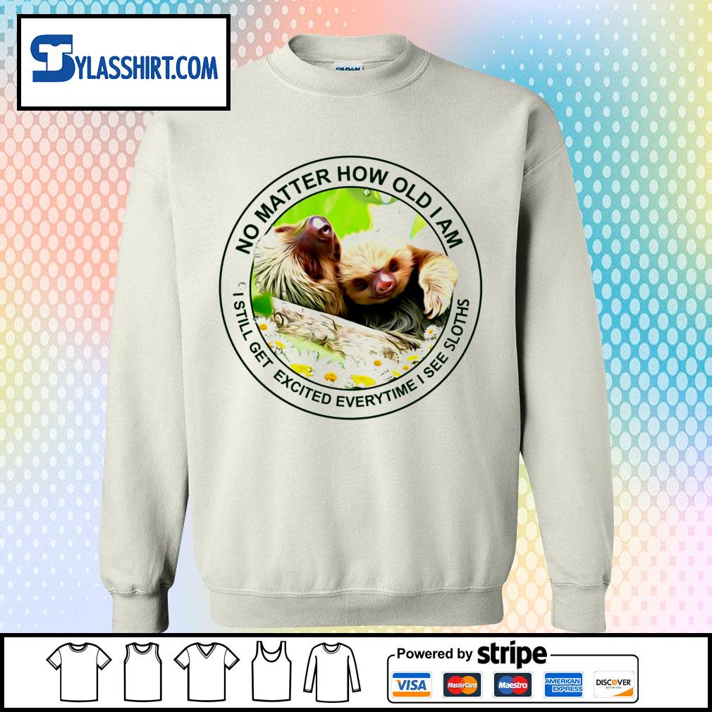 No matter how old I am I still get excited everytime I see Sloths t-s sweater