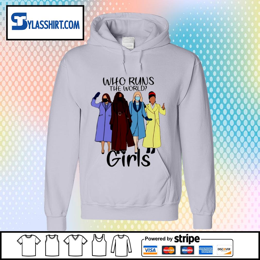 Who runs the world girls s hoodie