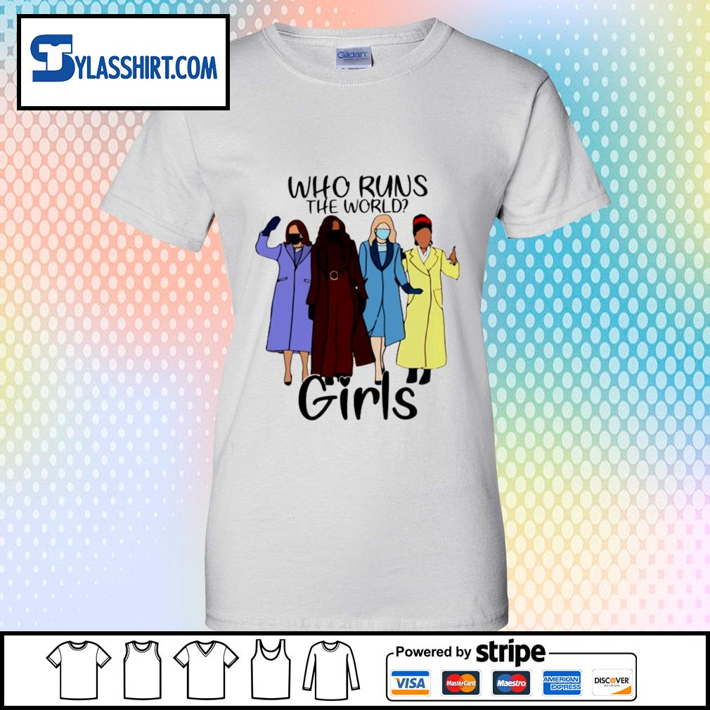 Who runs the world girls s ladies-tee