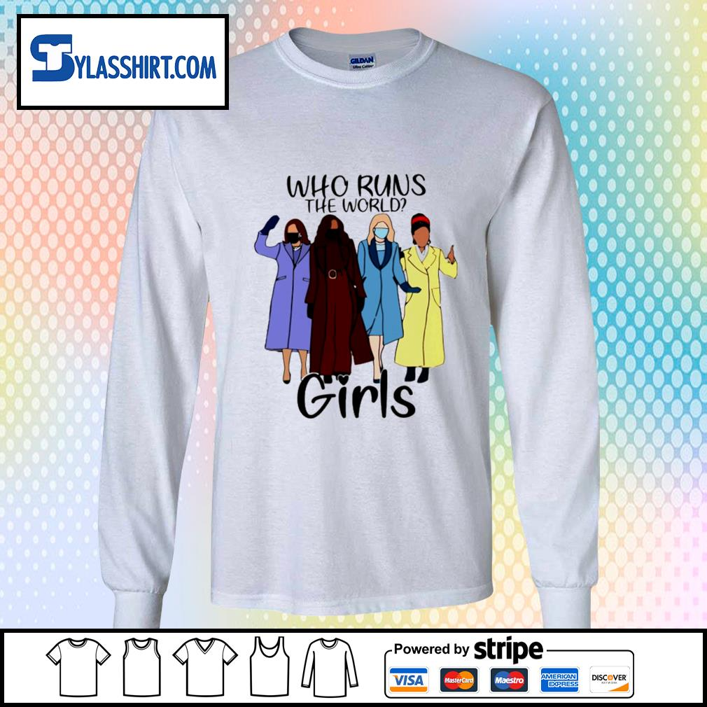 Who runs the world girls s longsleeve-tee