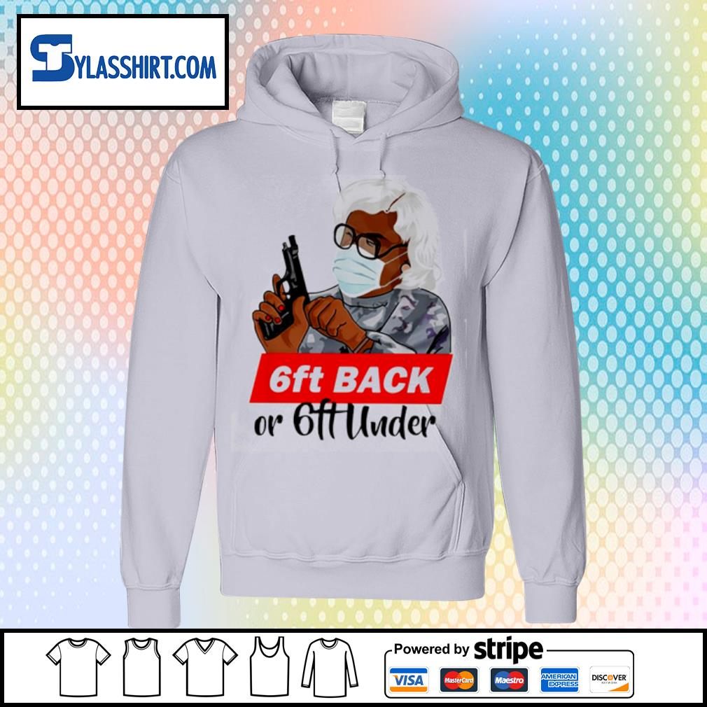 6ft Back or 6ft Under s hoodie