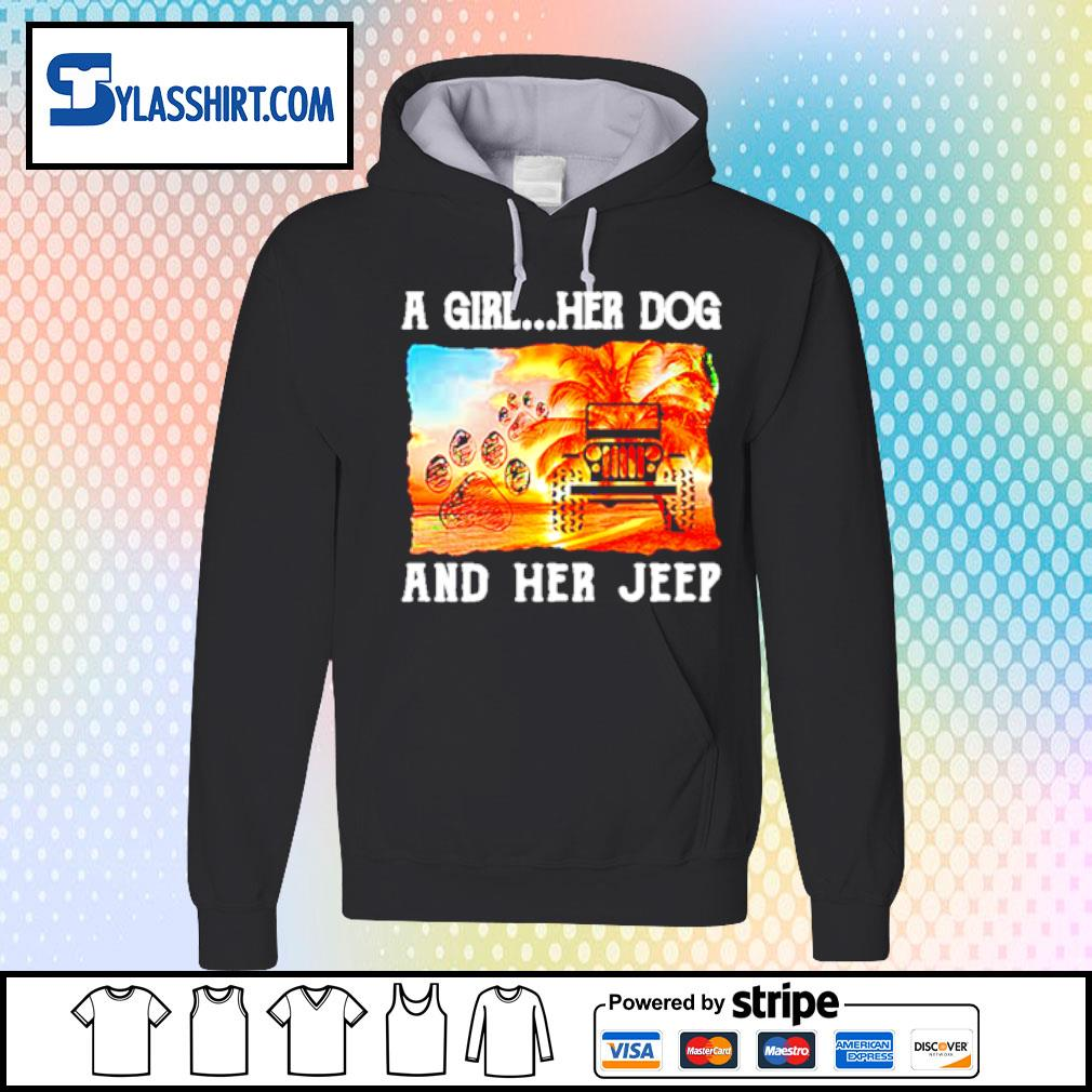 A girl her dog and her jeep s hoodie