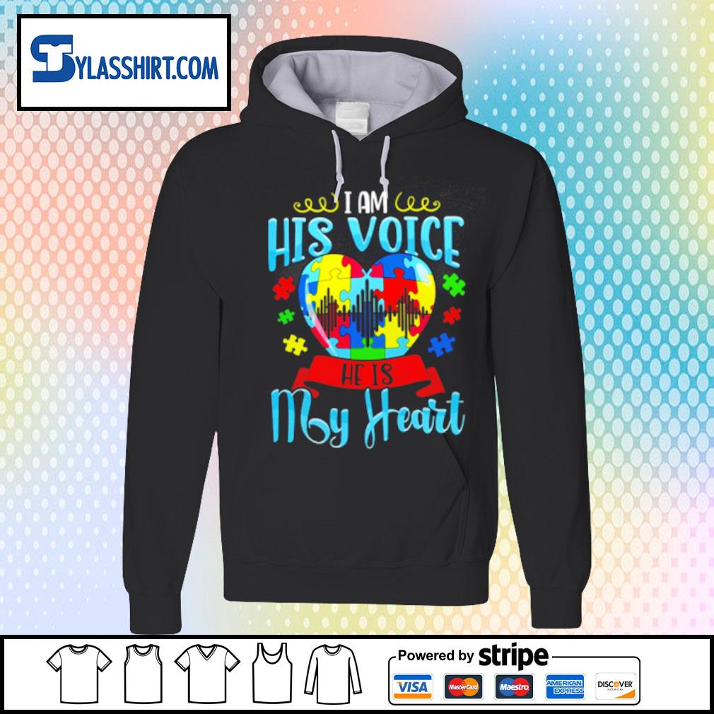 Autism I am his voice he is my heart s hoodie