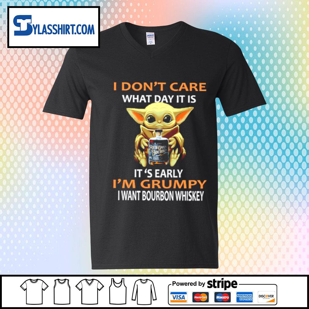 Baby yoda I don't care what day it is I'm Grumpy I want Bourbon Whiskey s v-neck t-shirt