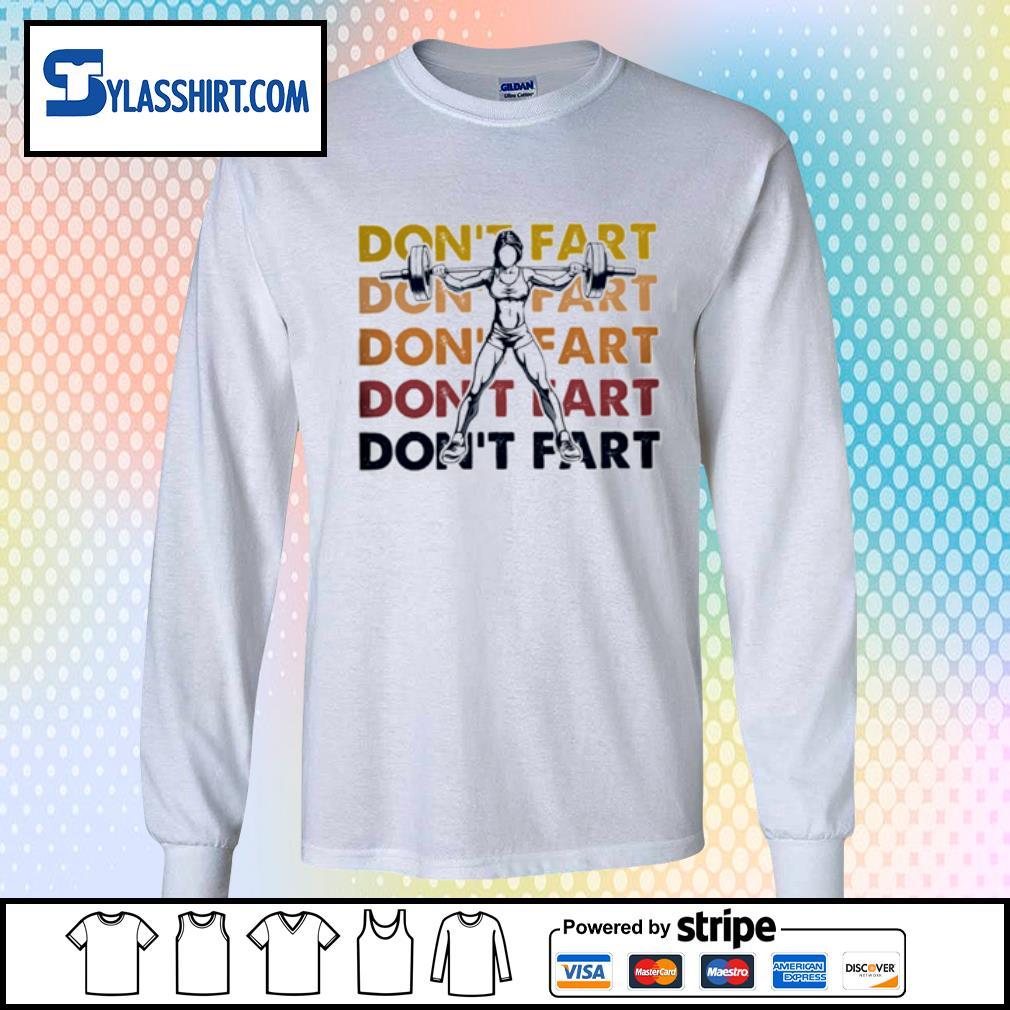 Girl Squat don't fart don't fart s longsleeve tee