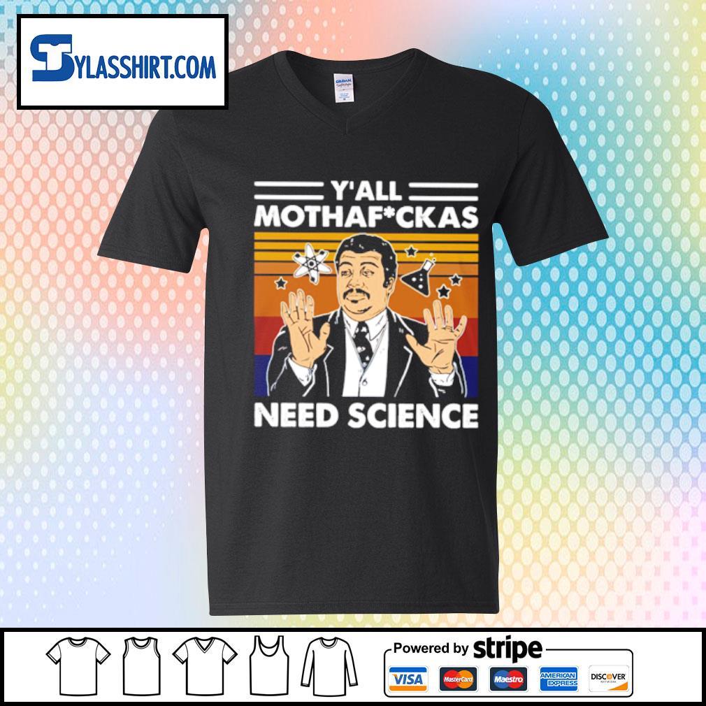 Y'all mothaf ckas need science vintage s v-neck t-shirt
