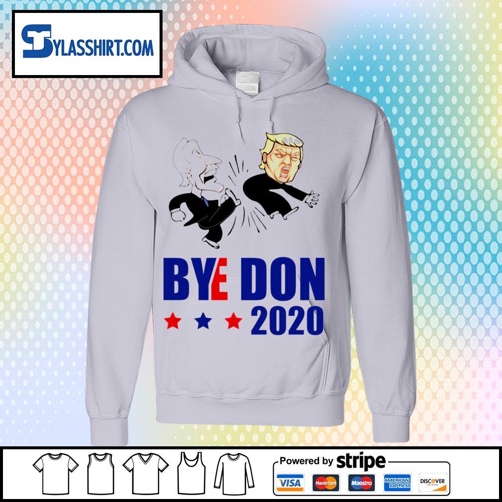 Bye Don 2020 Joe Biden kick Donal Trump s hoodie